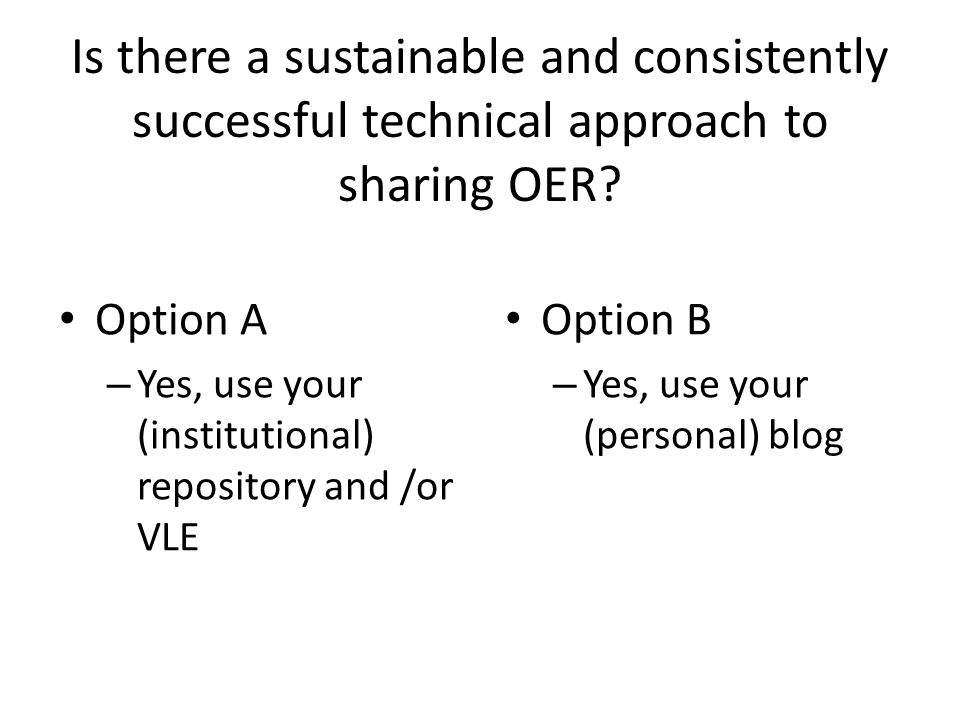 Is there a sustainable and consistently successful technical approach to sharing OER.