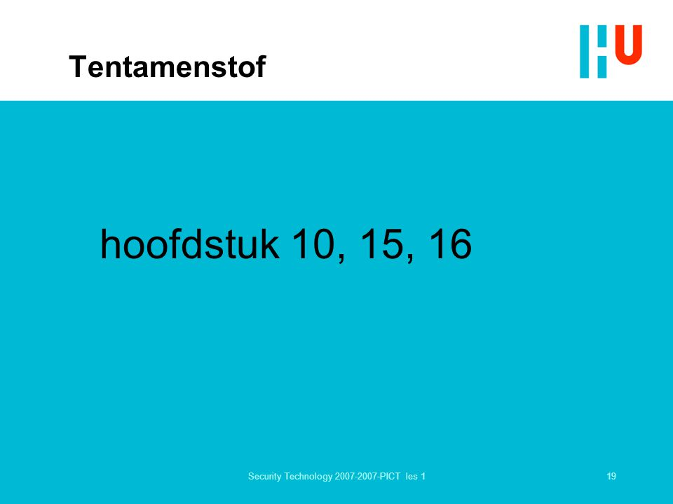 19Security Technology 2007-2007-PICT les 1 Tentamenstof hoofdstuk 10, 15, 16
