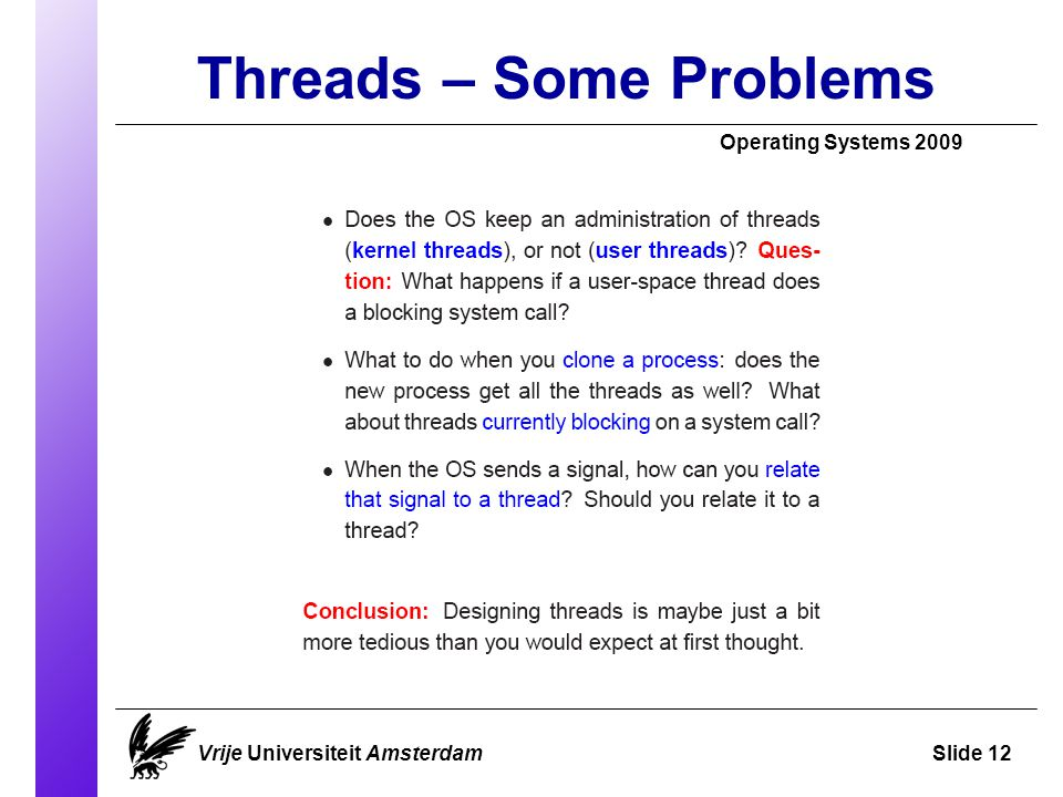 Threads – Some Problems Operating Systems 2009 Vrije Universiteit AmsterdamSlide 12