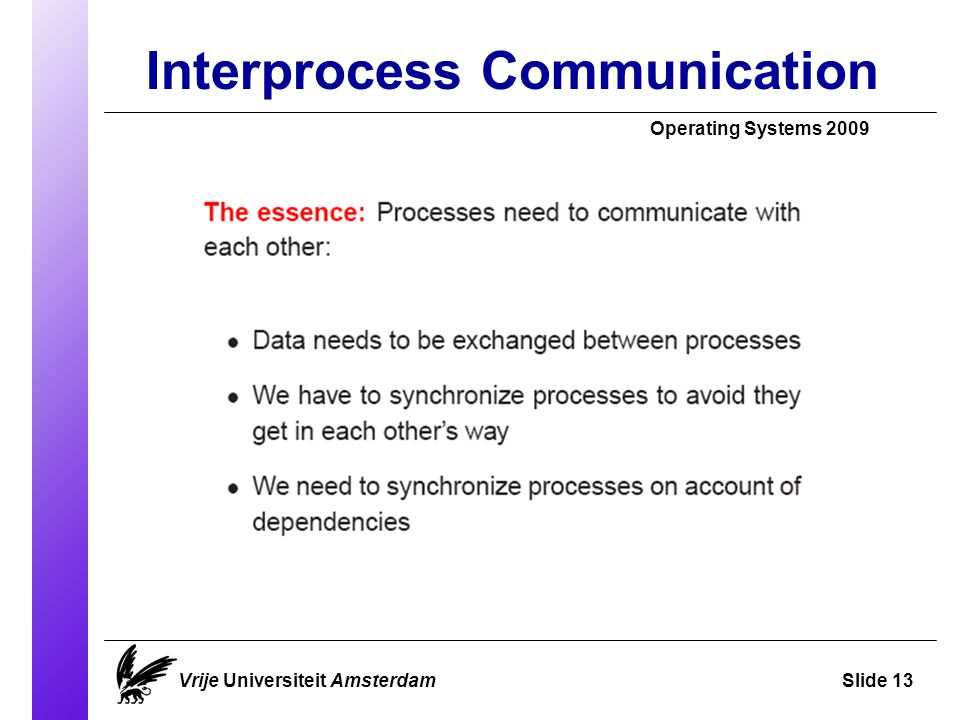 Interprocess Communication Operating Systems 2009 Vrije Universiteit AmsterdamSlide 13