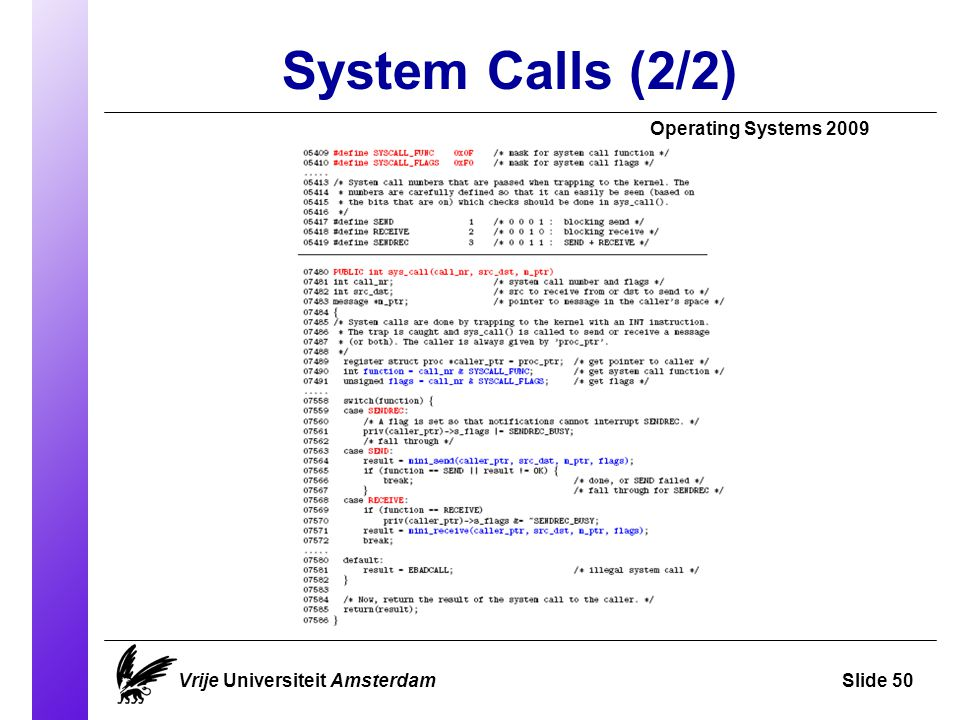 System Calls (2/2) Operating Systems 2009 Vrije Universiteit AmsterdamSlide 50