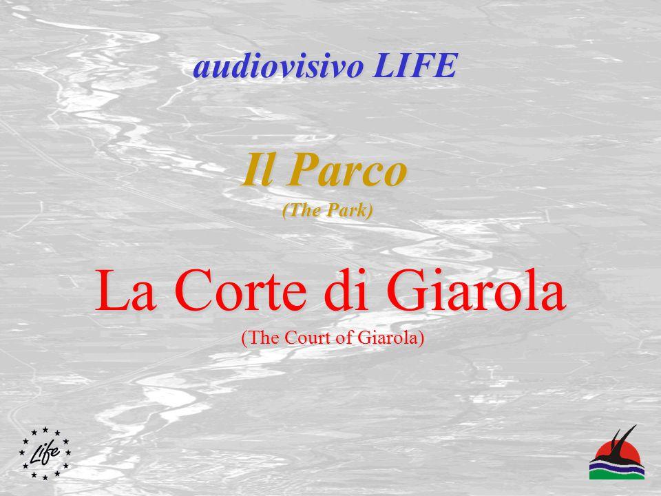 Il Parco (The Park) La Corte di Giarola (The Court of Giarola) audiovisivo LIFE