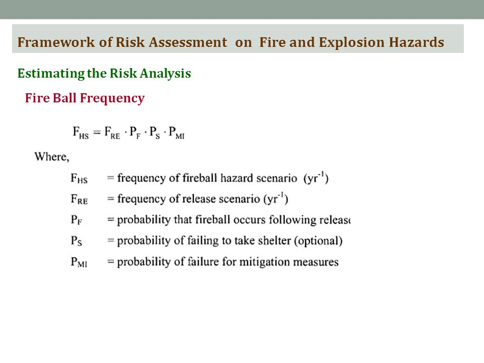 Framework of Risk Assessment on Fire and Explosion Hazards Estimating the Risk Analysis Fire Ball Frequency