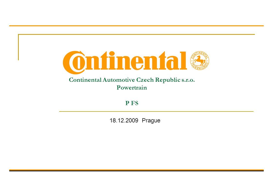 Continental Automotive Czech Republic s.r.o. Powertrain P FS 18.12.2009 Prague