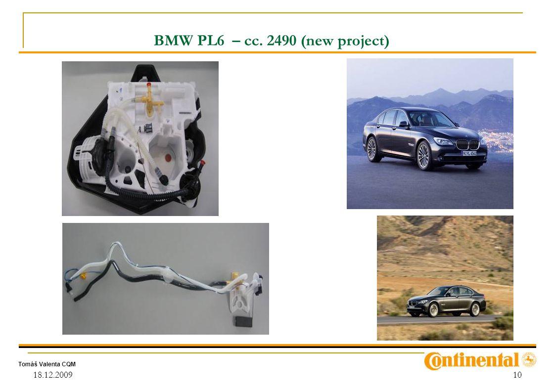 Tomáš Valenta CQM 18.12.200910 BMW PL6 – cc. 2490 (new project)
