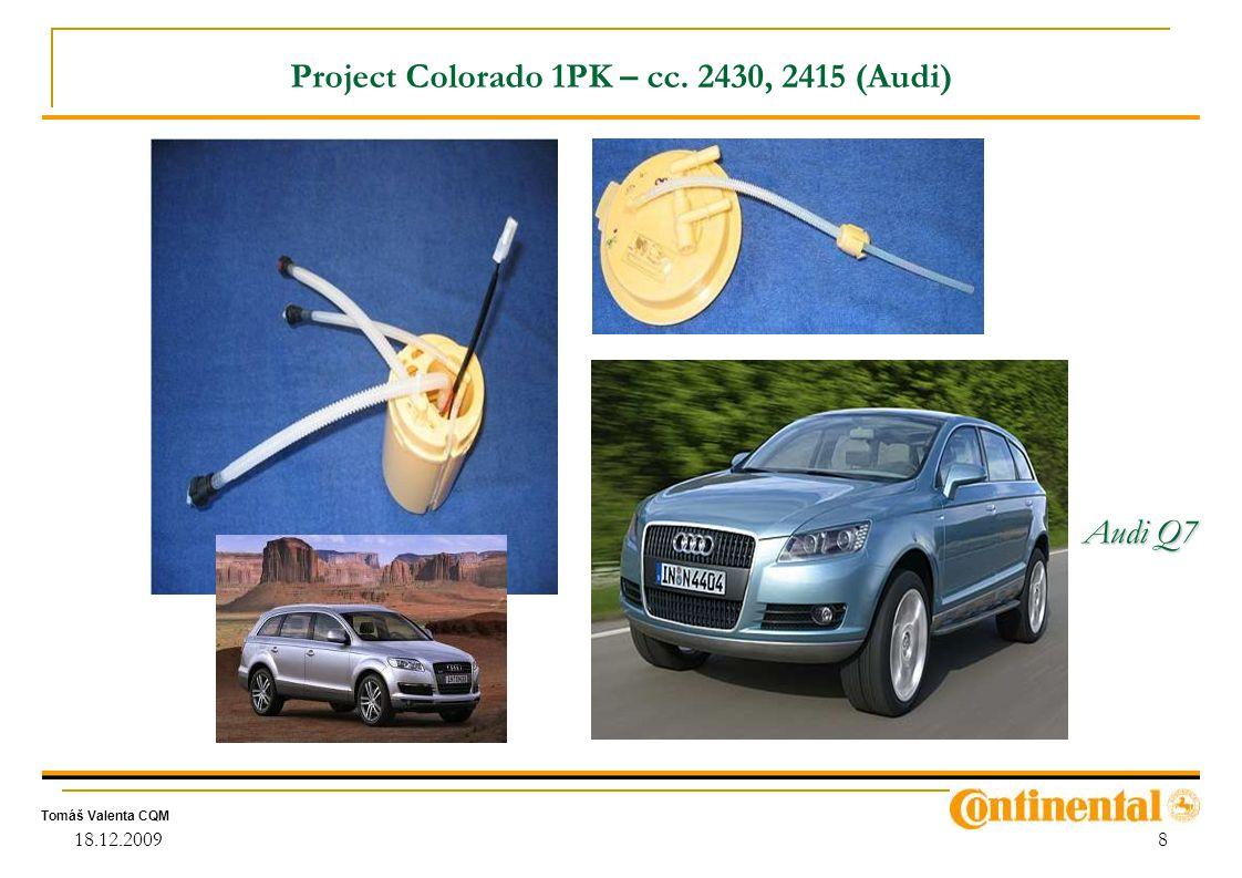 Tomáš Valenta CQM 18.12.20098 Project Colorado 1PK – cc. 2430, 2415 (Audi) Audi Q7
