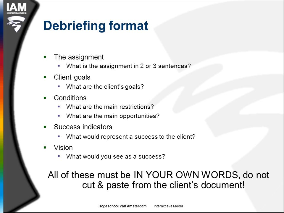Hogeschool van Amsterdam Interactieve Media Debriefing format  The assignment  What is the assignment in 2 or 3 sentences.