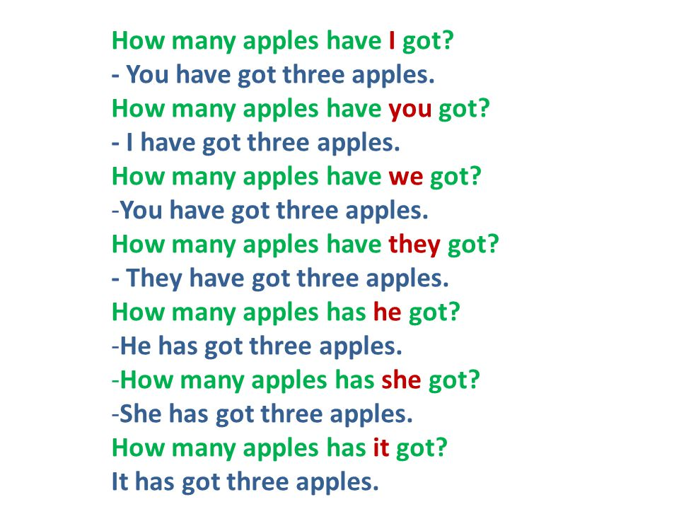 How many apples have I got. - You have got three apples.