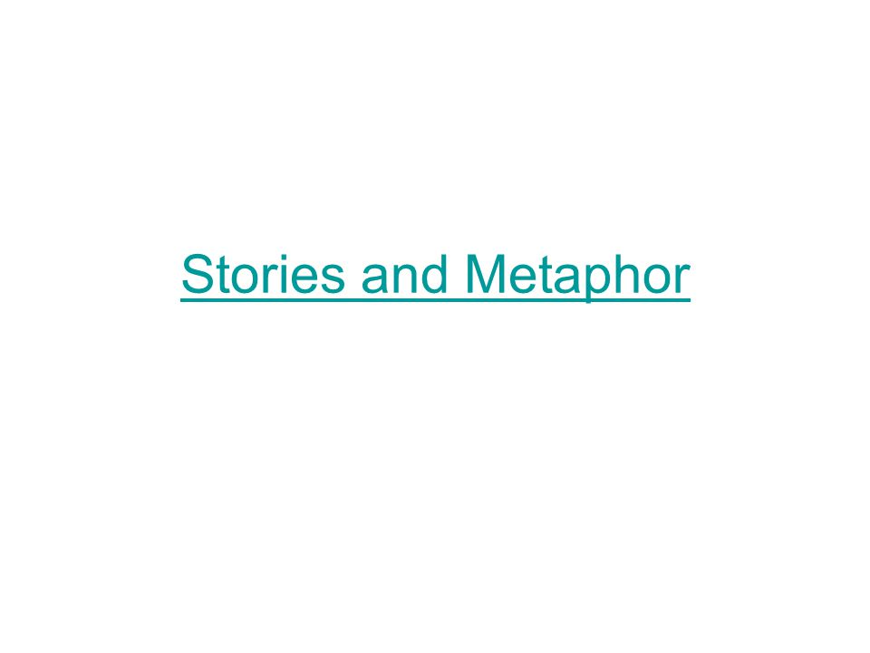 Stories and Metaphor