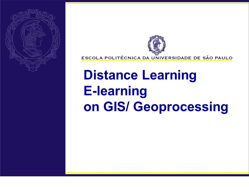 Distance Learning E-learning on GIS/ Geoprocessing