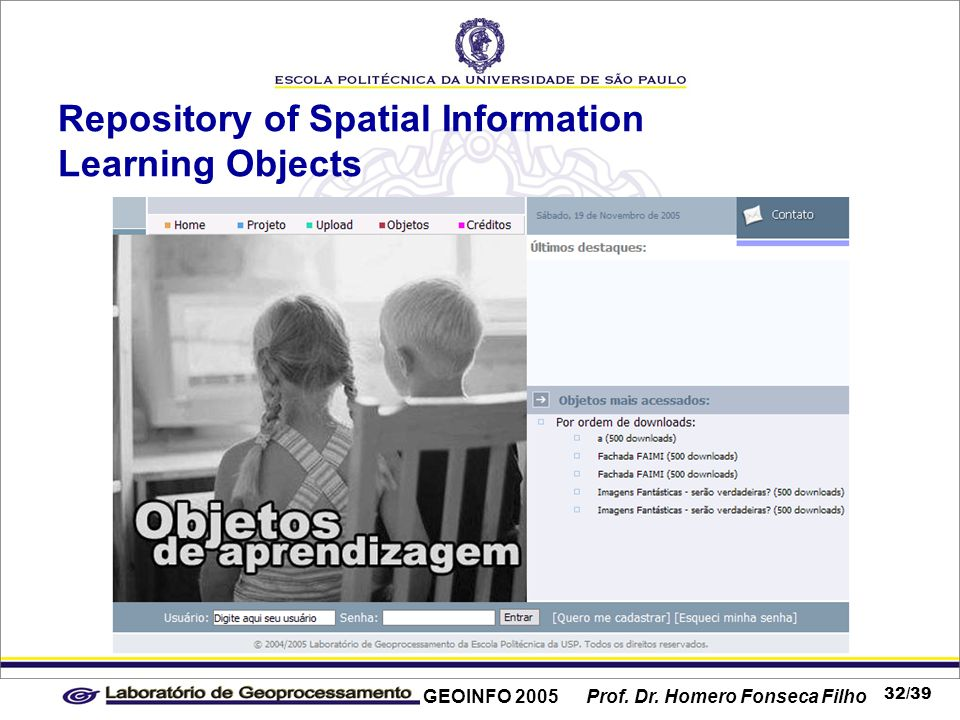 GEOINFO 2005 Prof. Dr. Homero Fonseca Filho 32/39 Repository of Spatial Information Learning Objects