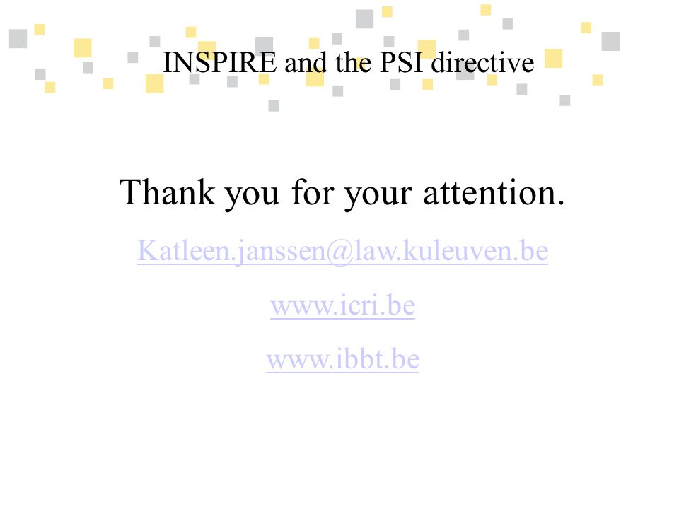 Transparante overheidsinformatie als competitief voordeel voor Vlaanderen INSPIRE and the PSI directive Thank you for your attention.