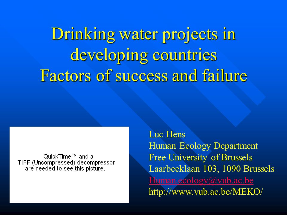 Drinking water projects in developing countries Factors of success and failure Luc Hens Human Ecology Department Free University of Brussels Laarbeeklaan 103, 1090 Brussels