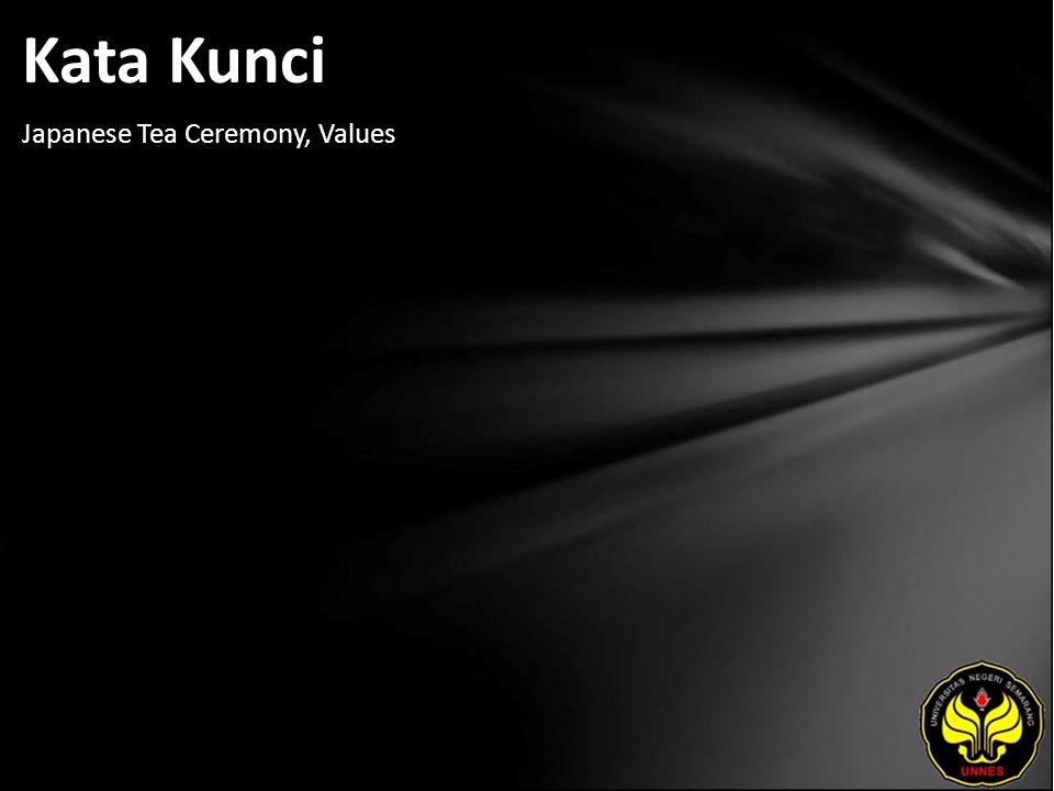 Kata Kunci Japanese Tea Ceremony, Values