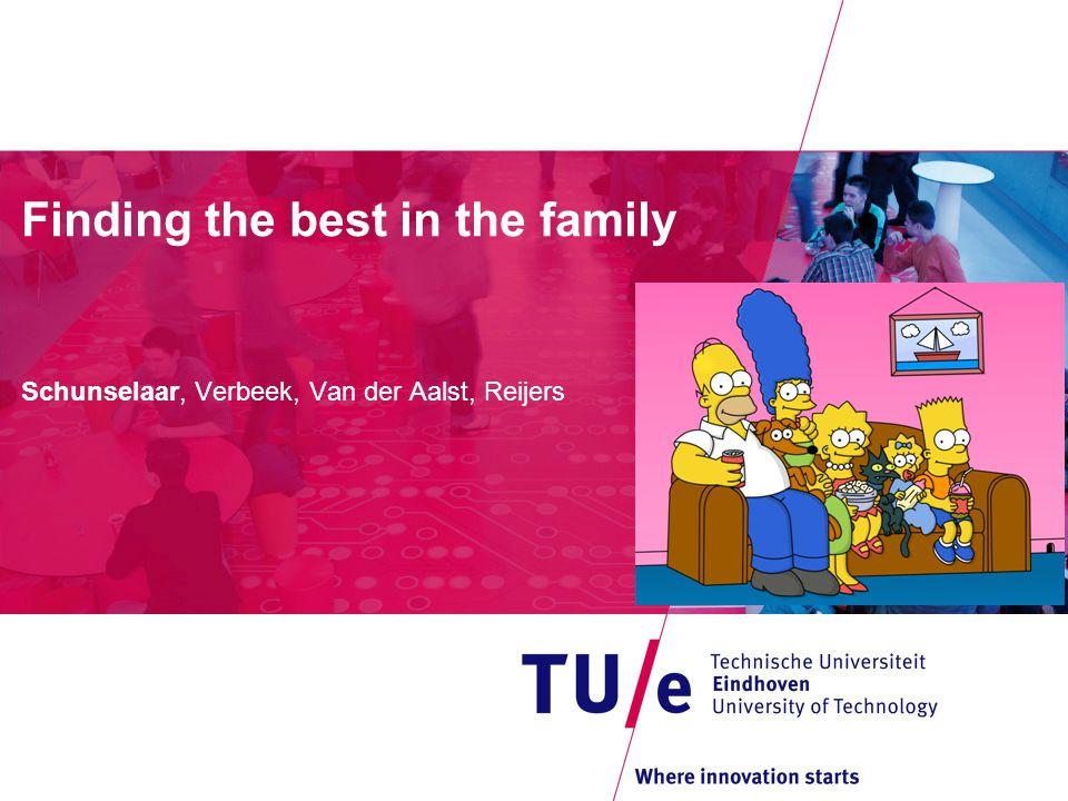 Finding the best in the family Schunselaar, Verbeek, Van der Aalst, Reijers
