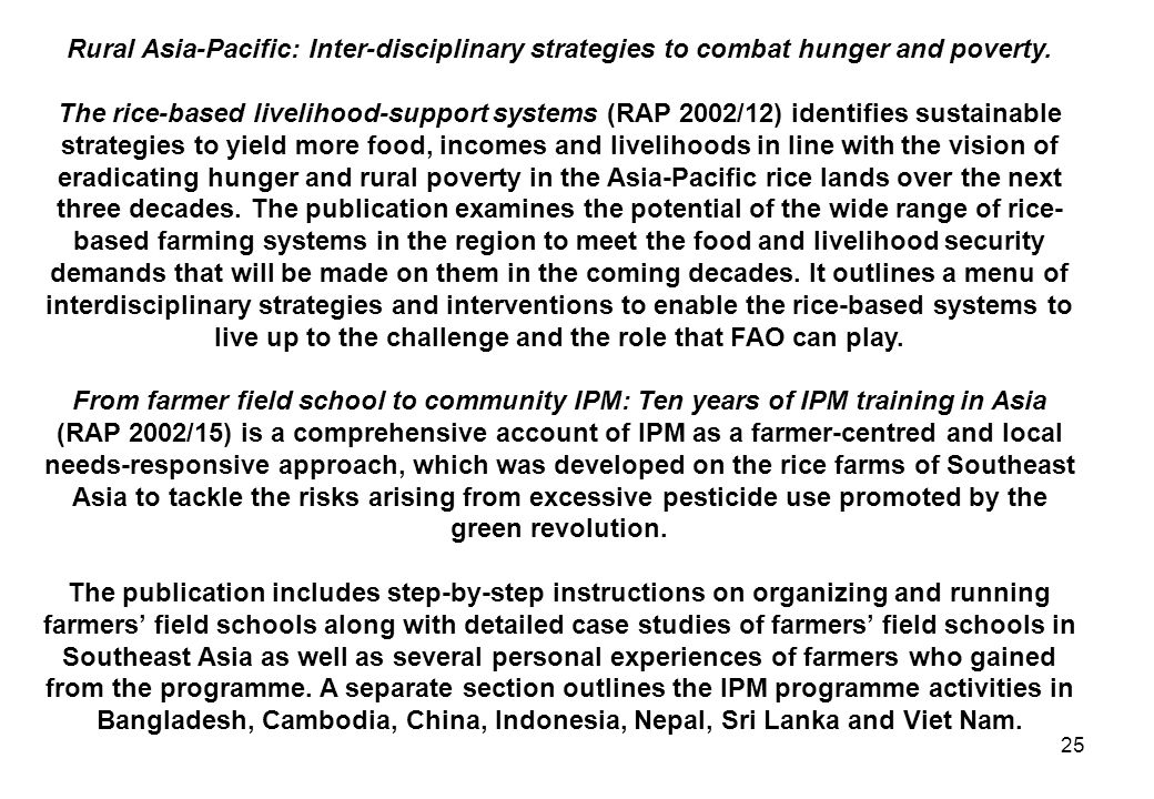 25 Rural Asia-Pacific: Inter-disciplinary strategies to combat hunger and poverty. The rice-based livelihood-support systems (RAP 2002/12) identifies