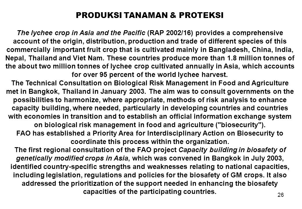 26 PRODUKSI TANAMAN & PROTEKSI The lychee crop in Asia and the Pacific (RAP 2002/16) provides a comprehensive account of the origin, distribution, pro