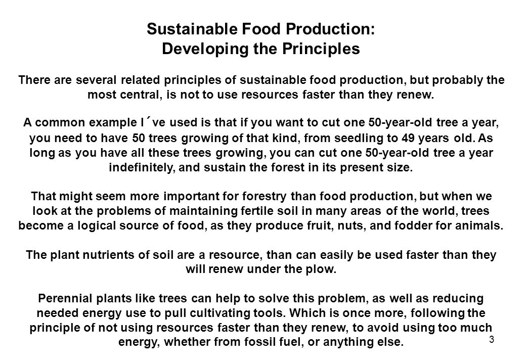 3 Sustainable Food Production: Developing the Principles There are several related principles of sustainable food production, but probably the most ce