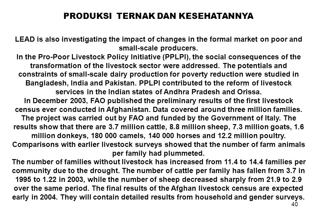 40 PRODUKSI TERNAK DAN KESEHATANNYA LEAD is also investigating the impact of changes in the formal market on poor and small-scale producers. In the Pr