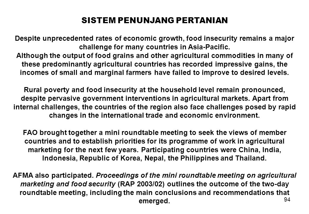 94 SISTEM PENUNJANG PERTANIAN Despite unprecedented rates of economic growth, food insecurity remains a major challenge for many countries in Asia-Pac