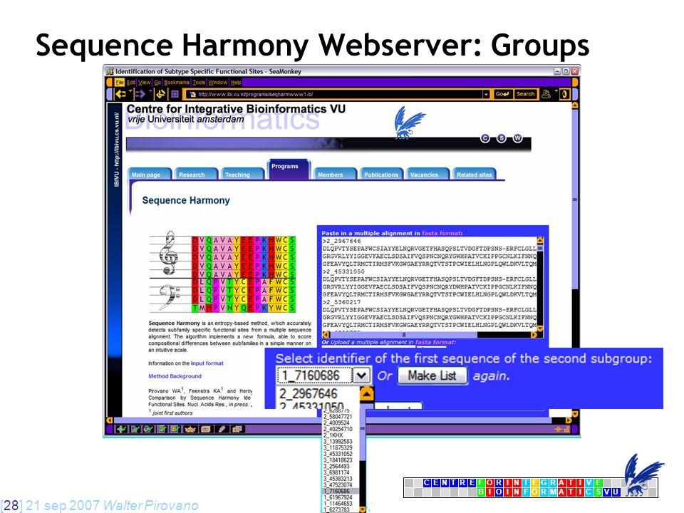 [28] 21 sep 2007 Walter Pirovano CENTRFORINTEGRATIVE BIOINFORMATICSVU E Sequence Harmony Webserver: Groups