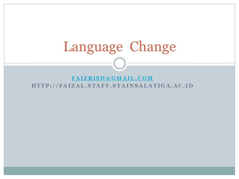 FAIZRISD@GMAIL.COM HTTP://FAIZAL.STAFF.STAINSALATIGA.AC.ID Language Change
