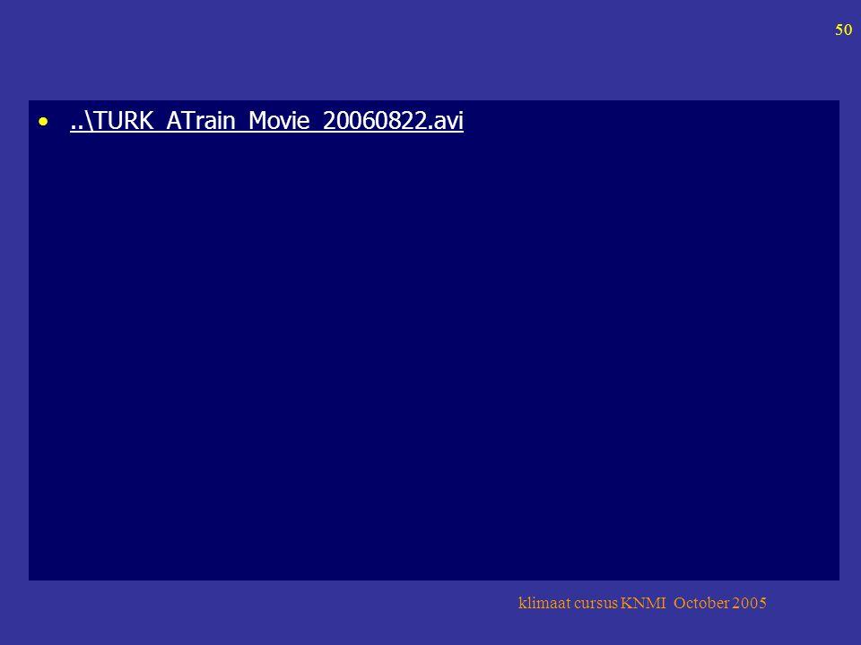 klimaat cursus KNMI October 2005 50..\TURK_ATrain_Movie_20060822.avi