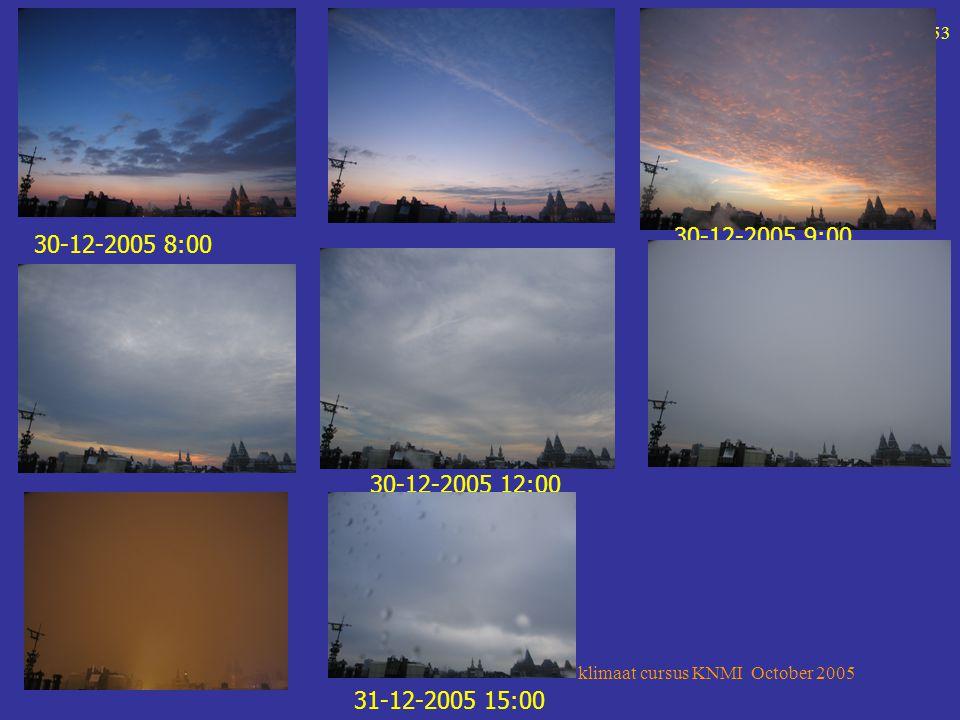 klimaat cursus KNMI October 2005 53 30-12-2005 8:00 30-12-2005 9:00 30-12-2005 12:00 31-12-2005 15:00