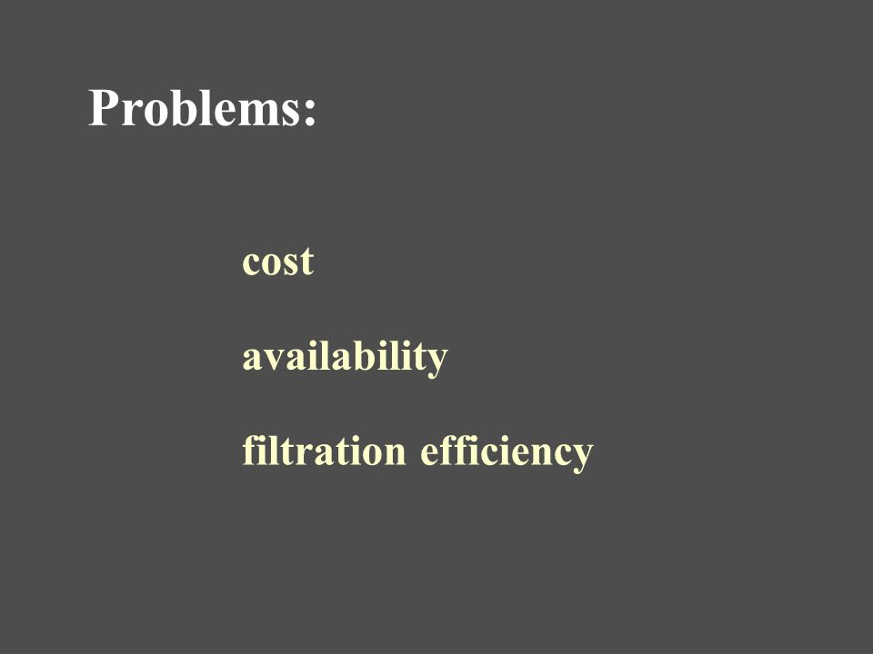 Solution: PPS cost availability filtration efficiency (polyphenylene sulfide) √ √ ? ?