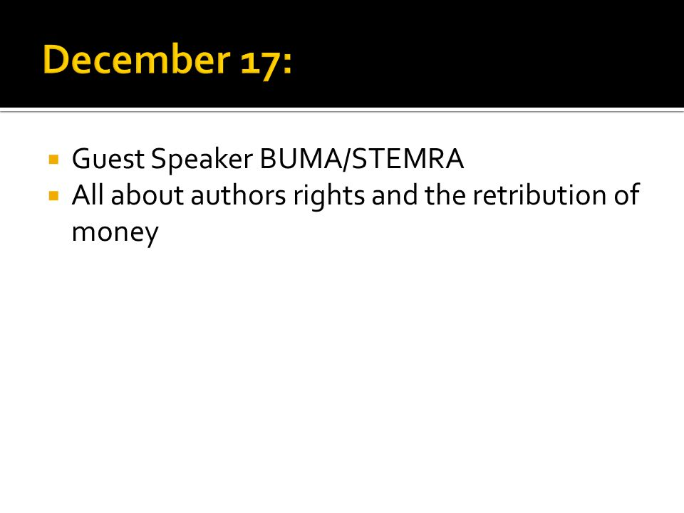  Guest Speaker BUMA/STEMRA  All about authors rights and the retribution of money