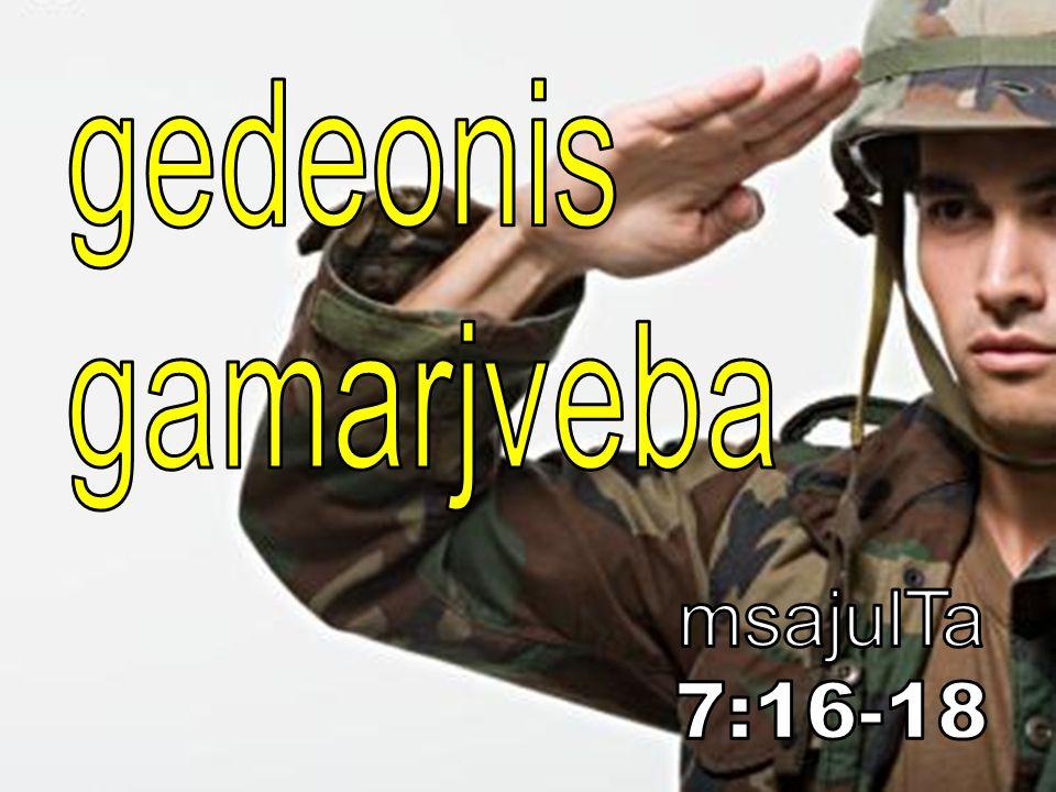 gedeonis `erTkacianma~ jarma daamarcxa midianelebi da maTi mTavrebi.