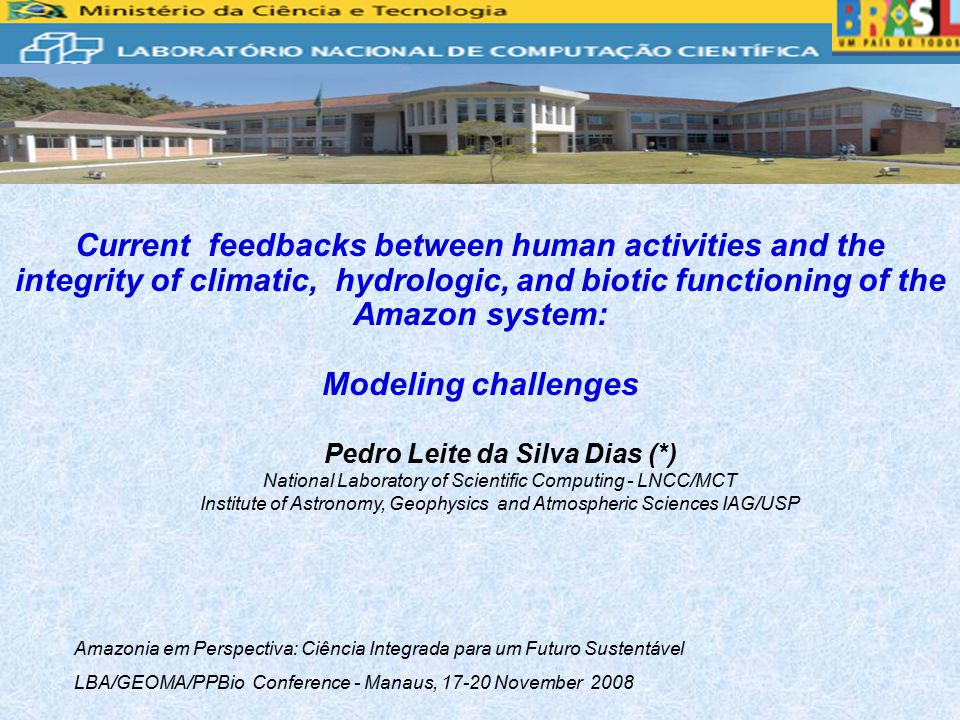 Current feedbacks between human activities and the integrity of climatic, hydrologic, and biotic functioning of the Amazon system: Modeling challenges