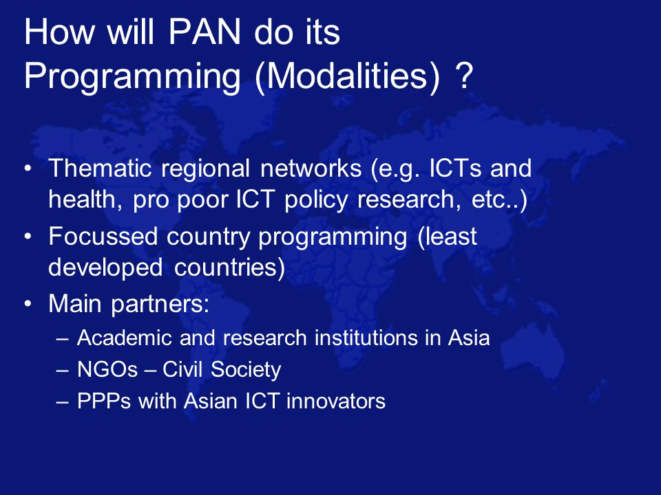How will PAN do its Programming (Modalities) . Thematic regional networks (e.g.