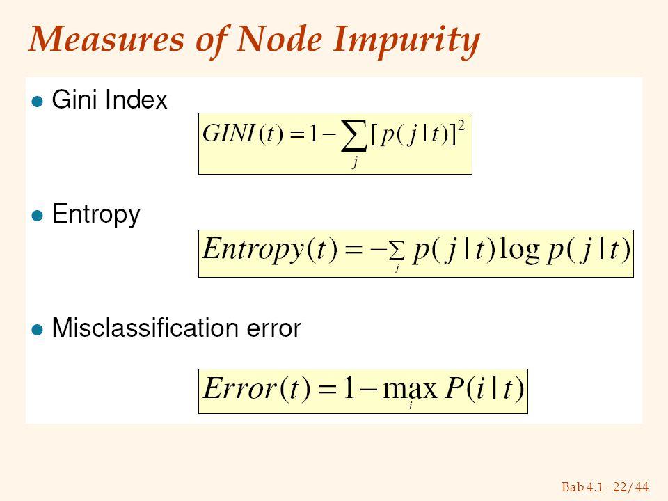 Bab 4.1 - 22/44 Measures of Node Impurity