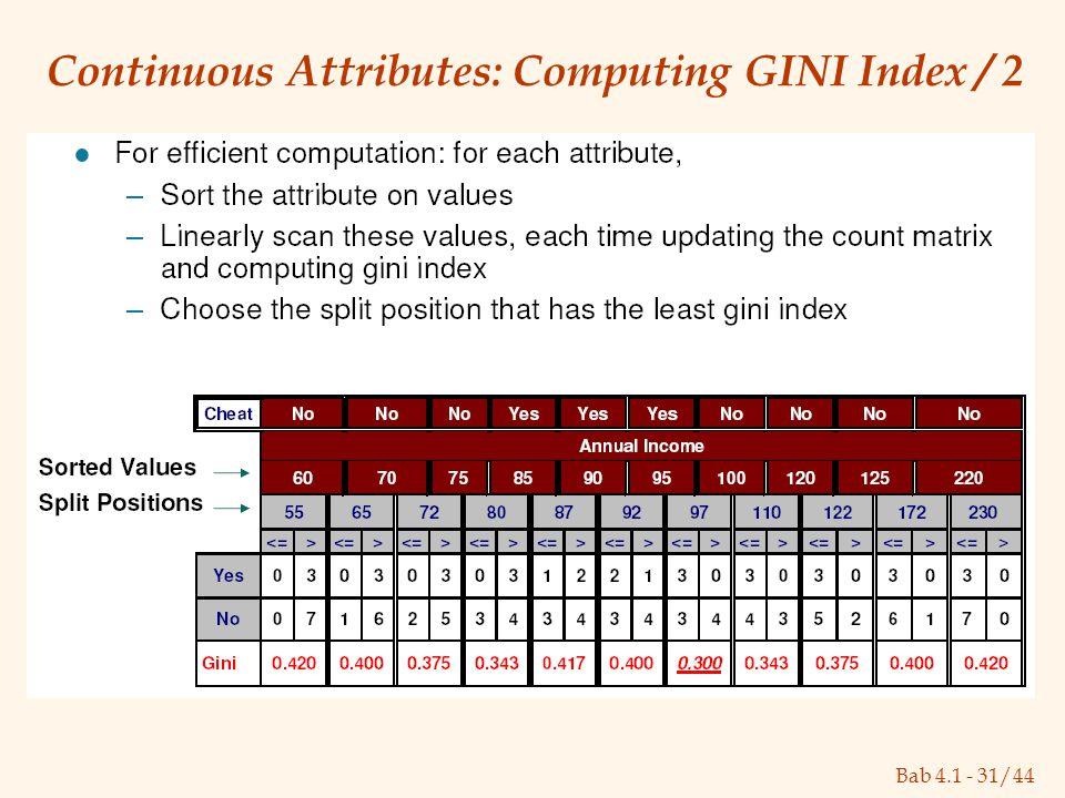 Bab 4.1 - 31/44 Continuous Attributes: Computing GINI Index / 2