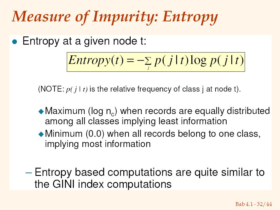 Bab 4.1 - 32/44 Measure of Impurity: Entropy