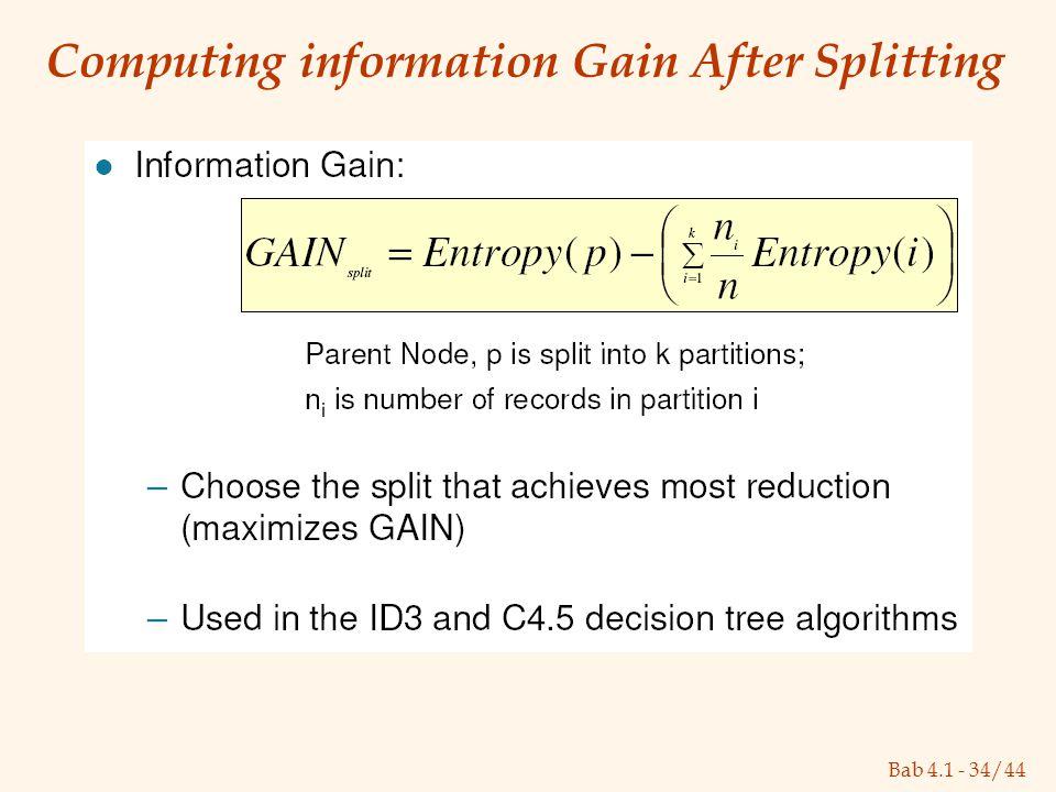 Bab 4.1 - 34/44 Computing information Gain After Splitting