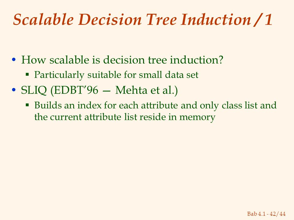 Bab 4.1 - 42/44 Scalable Decision Tree Induction / 1 How scalable is decision tree induction.