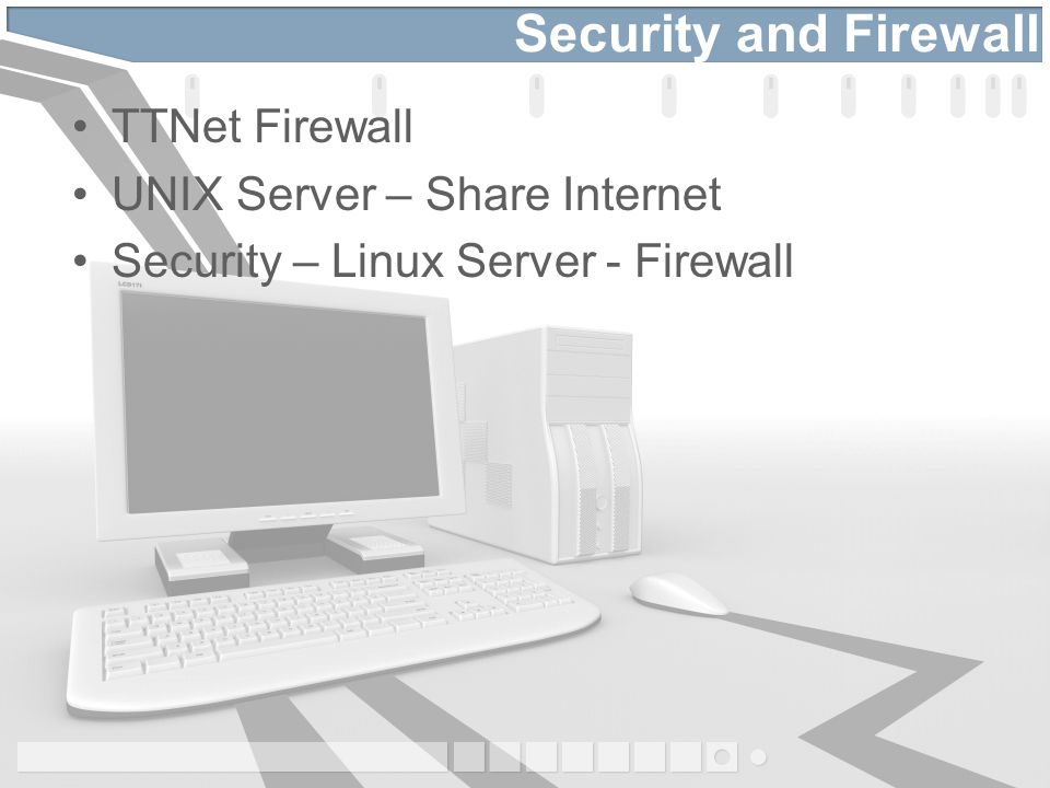 Security and Firewall TTNet Firewall UNIX Server – Share Internet Security – Linux Server - Firewall