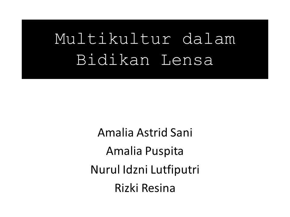 Multikultur dalam Bidikan Lensa Amalia Astrid Sani Amalia Puspita Nurul Idzni Lutfiputri Rizki Resina