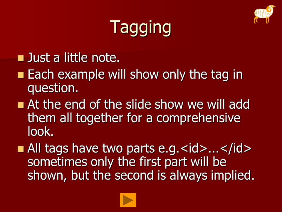 Tagging Just a little note. Just a little note. Each example will show only the tag in question.