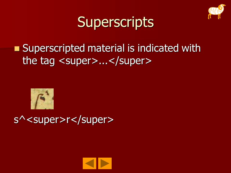 Superscripts Superscripted material is indicated with the tag...