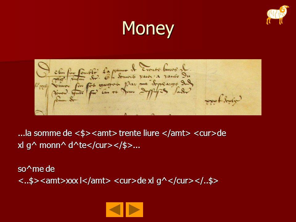 Money...la somme de trente liure de xl g^ monn^ d^te... so^me de xxx l de xl g^ xxx l de xl g^
