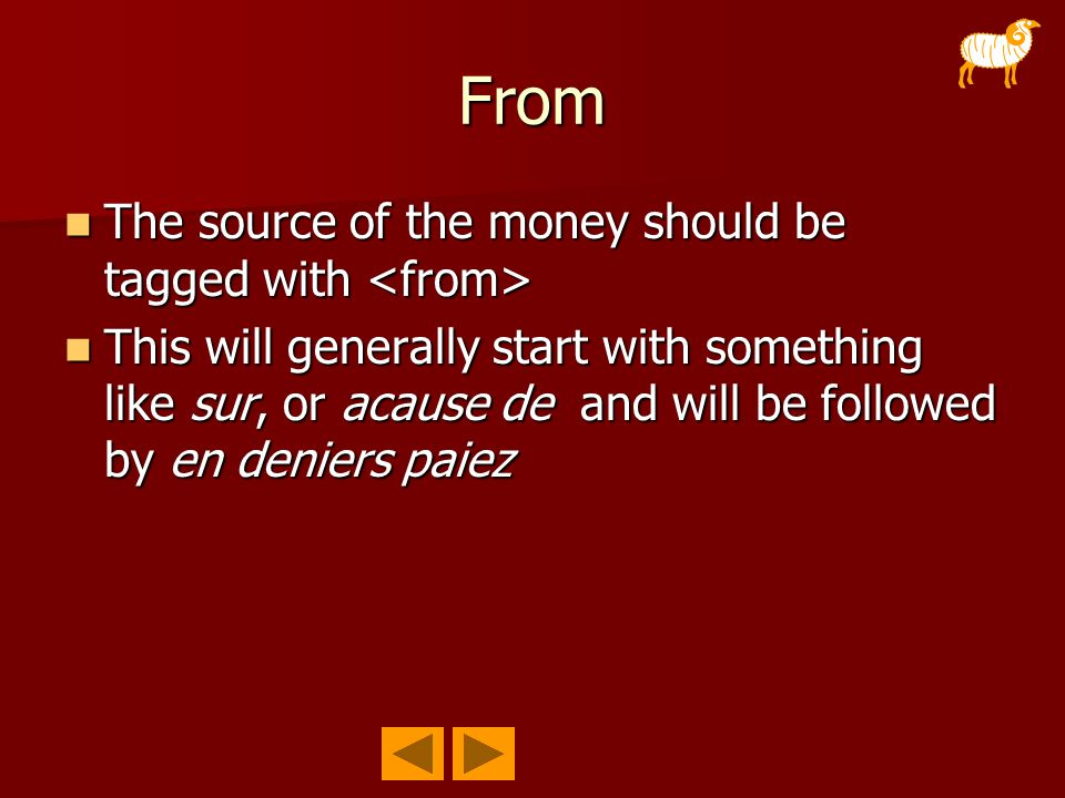 From The source of the money should be tagged with The source of the money should be tagged with This will generally start with something like sur, or