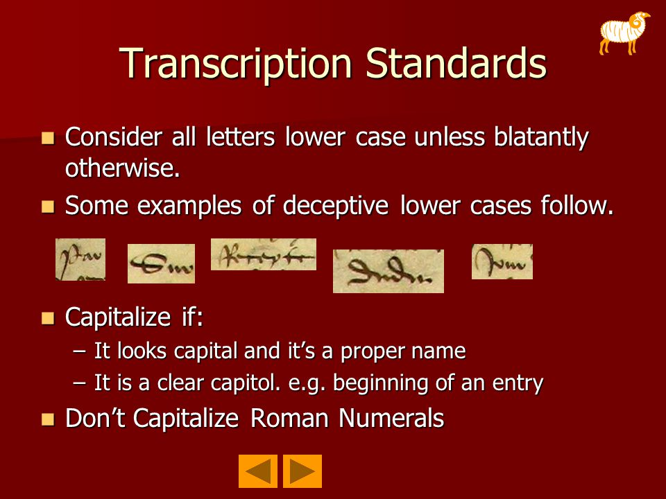 Transcription Standards Transcribe the following with a lower case s.