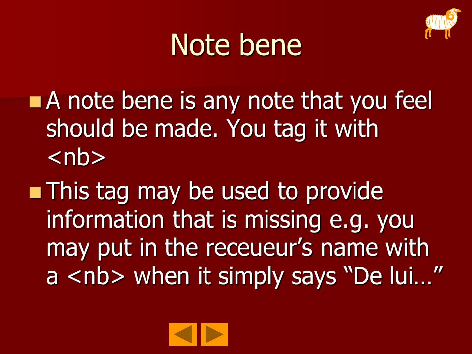 Note bene A note bene is any note that you feel should be made.