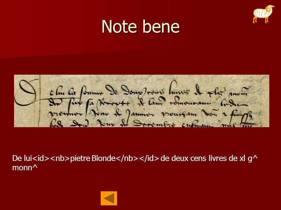 Note bene De lui pietre Blonde de deux cens livres de xl g^ monn^