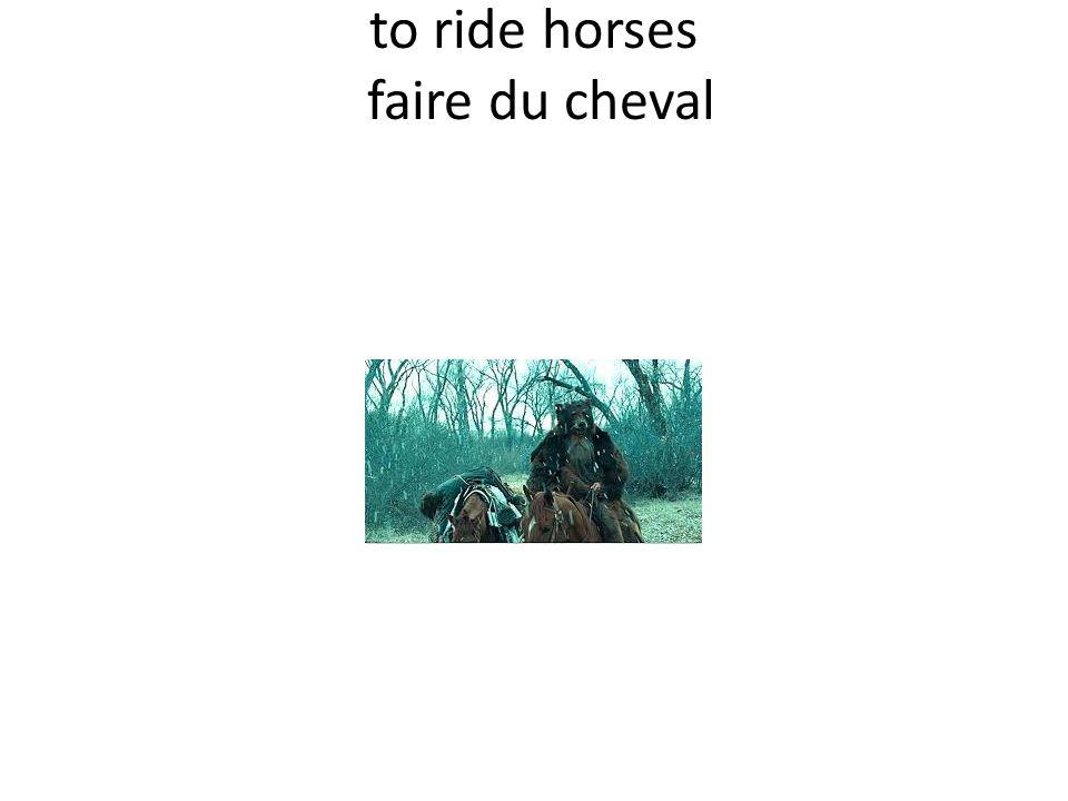 to ride horses faire du cheval