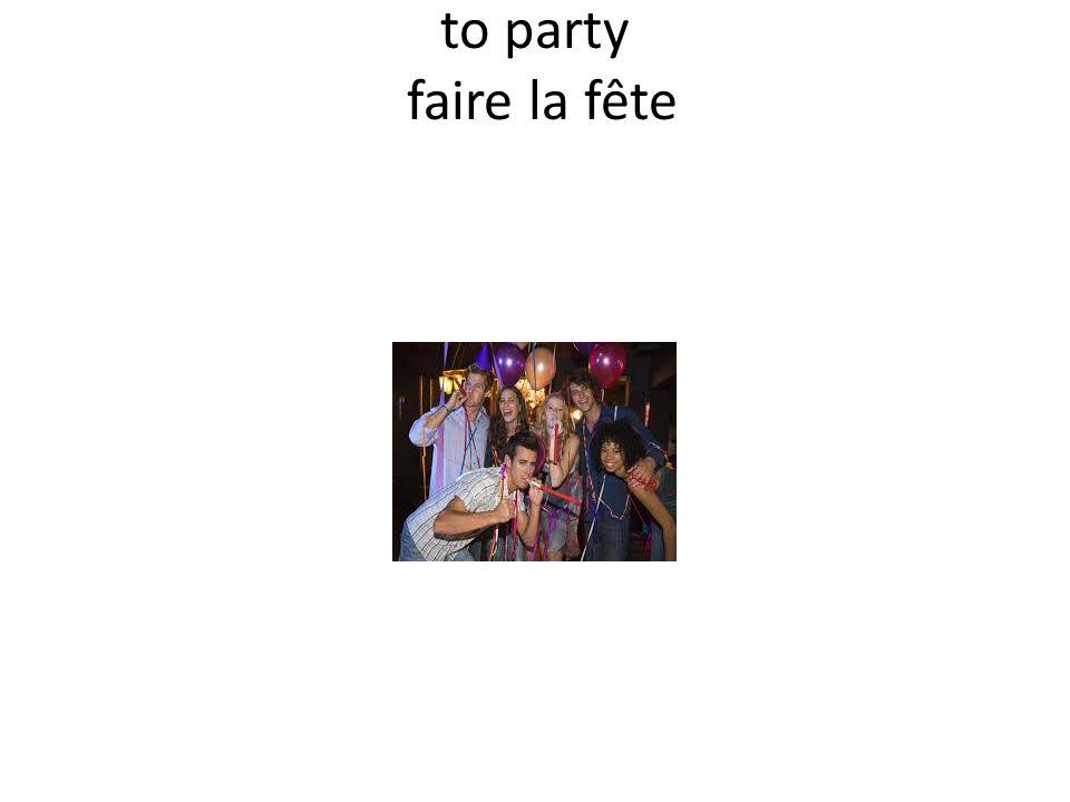 to party faire la fête