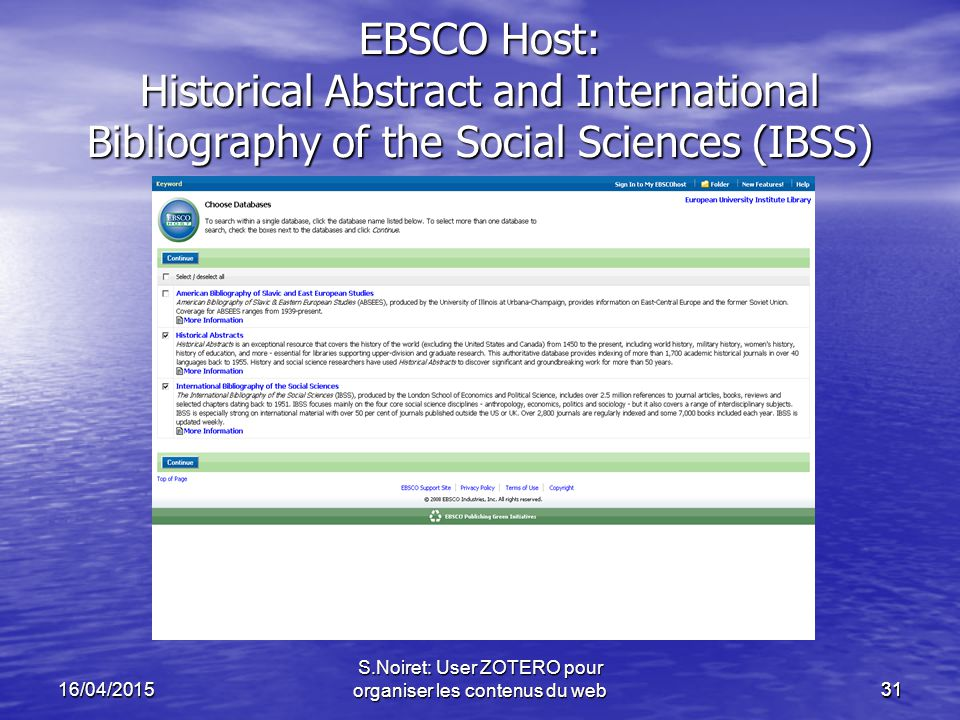 3116/04/2015 S.Noiret: User ZOTERO pour organiser les contenus du web31 EBSCO Host: Historical Abstract and International Bibliography of the Social Sciences (IBSS)